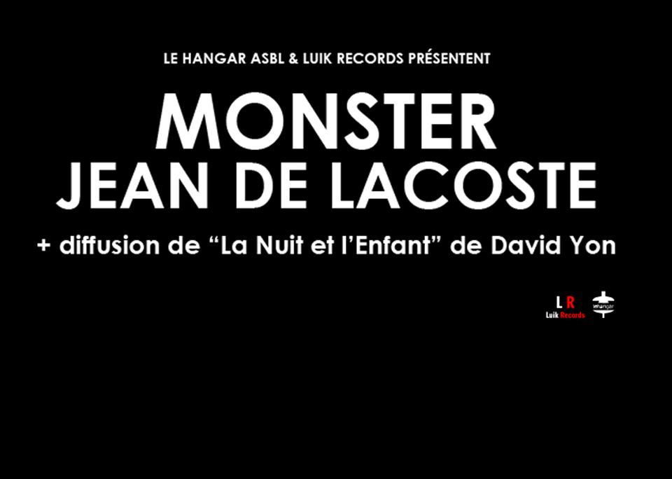 2 décembre / Monster // Jean De Lacoste // «La Nuit et l'Enfant» de David Yon