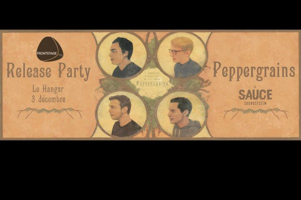 3 décembre / Peppergrains – Release Party + La Sauce