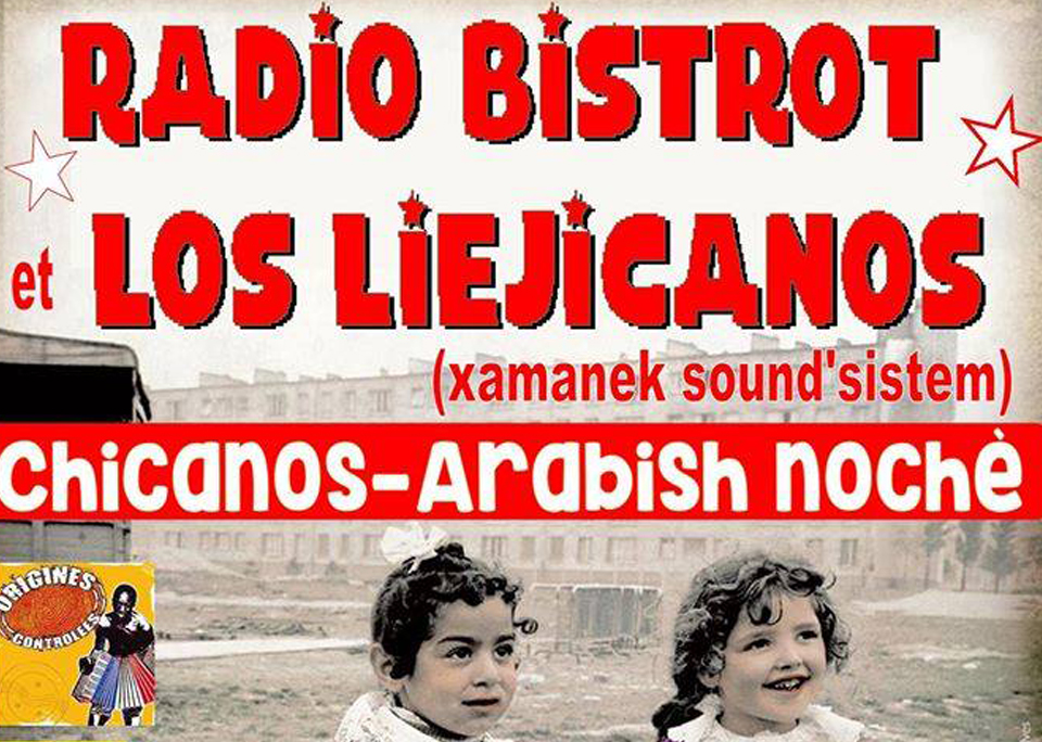 24 mars / ★ ★ ★ Radio Bistrot et Los Liejicanos ★★★