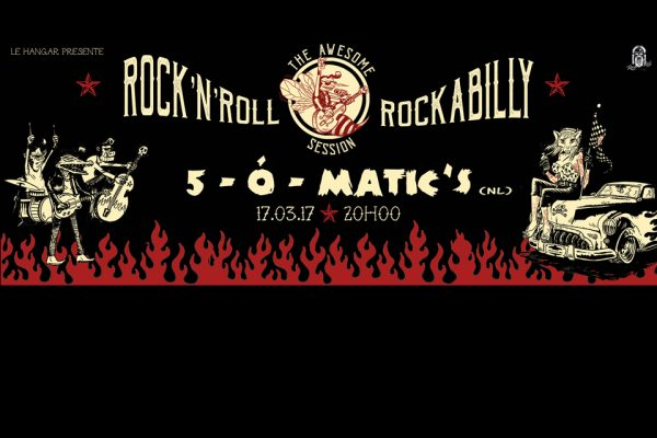 17 mars / The Awesome Rock'n'Roll & Rockabilly Session | 5-ó-Matic's