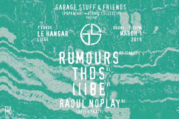 Garage Stuff&Friends Present: Rumours+thds+Illbe+Raoul Noplay / 01.03