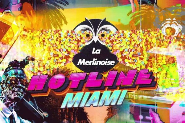 Merlinoise : Hotline Miami – 29/03