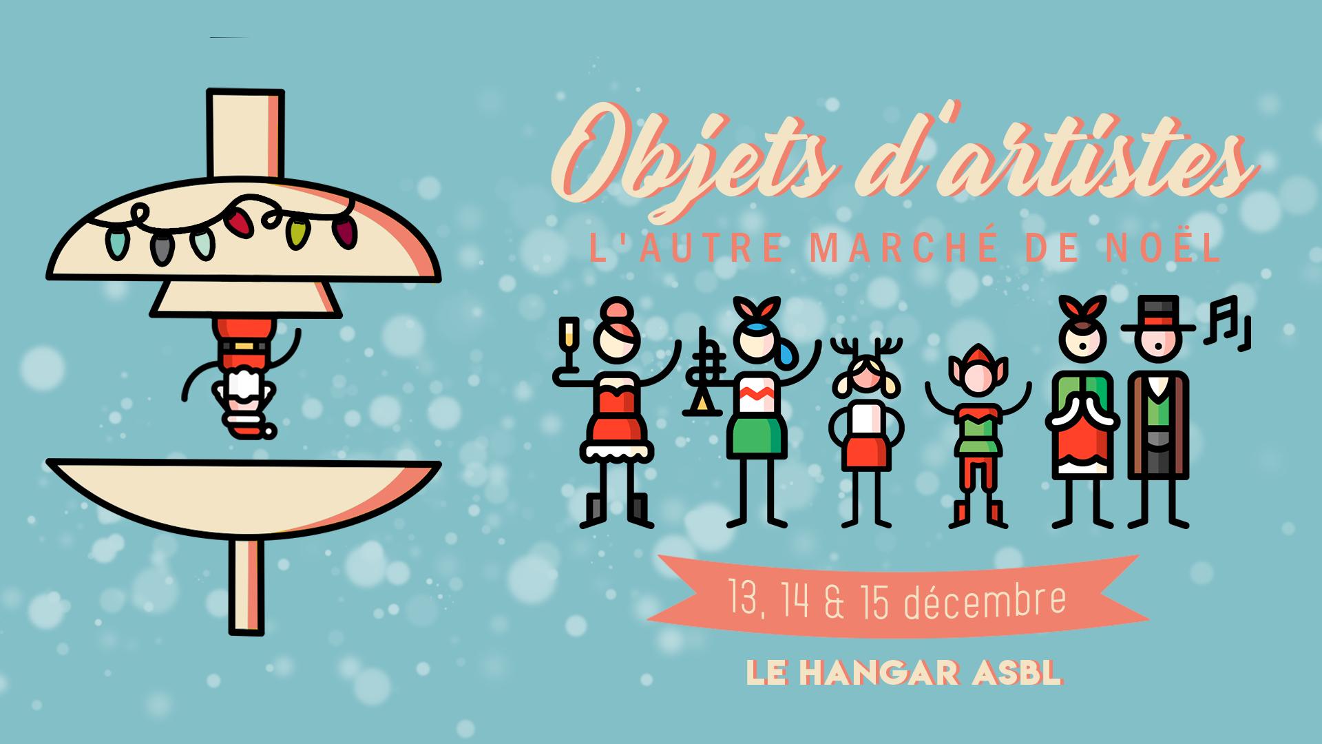 Objets d'artistes – L'autre marché de Noël / Du 13 au 15 décembre