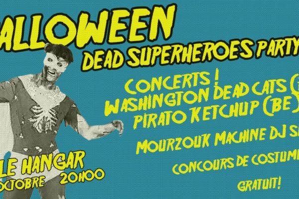 Concerts, DJ's & Party | Halloween Dead Superheroes Party – 31 octobre 20h00