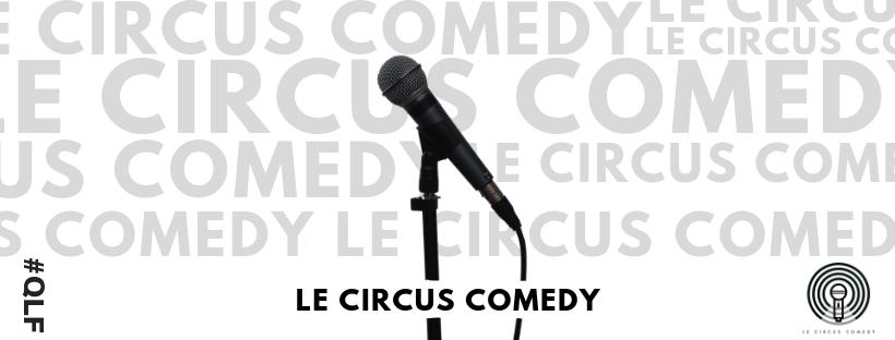 Comédie | Que le fun – Le Comedy Circus / 14 Novembre